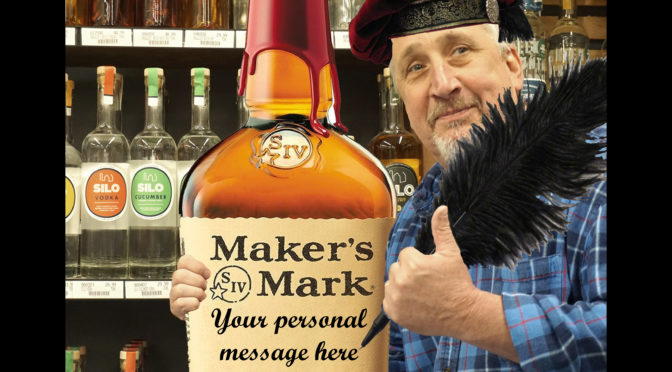 FRI Dec. 13th 4-6PM – Maker's Mark Customized Label Event & Tasting
