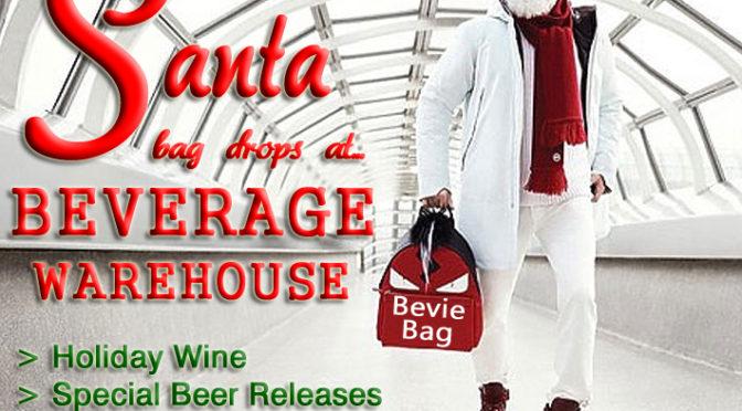 2016 Christmas Week Hours | Santa Bag Drops | Holiday Wine | Beer Releases