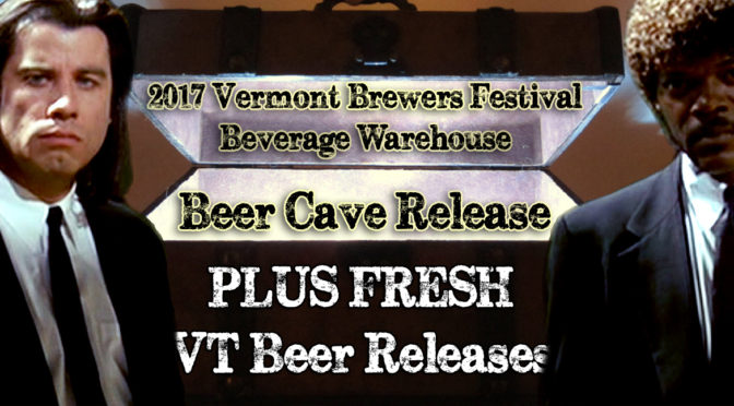2017 Vermont Brewers Festival | Beer Cave Release | Preliminary Information