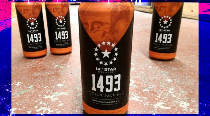 14th Star Brewing Company Tasting & 1493 Citrus Pale Ale Release FRI 06/07 3-6 PM