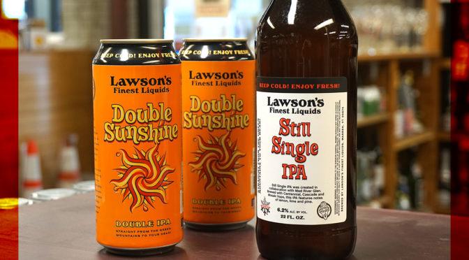 Lawson's Still Single IPA & Lawson's Double Sunshine IPA